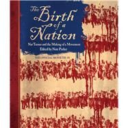 The Birth of a Nation Nat Turner and the Making of a Movement by Parker, Nate, 9781501156588