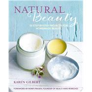 Natural Beauty by Gilbert, Karen, 9781782496588