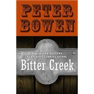 Bitter Creek by Bowen, Peter, 9781497676589