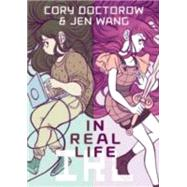 In Real Life by Doctorow, Cory; Wang, Jen, 9781596436589