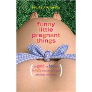 Funny Little Pregnant Things by Doherty, Emily, 9781940716589