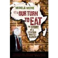 It's Our Turn to Eat by Wrong, Michela, 9780061346590