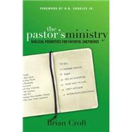 The Pastor's Ministry by Croft, Brian; Charles, H. B., Jr., 9780310516590