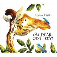 Oh Dear, Geoffrey! by O'NEILL, GEMMAO'NEILL, GEMMA, 9780763666590