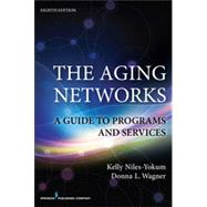 The Aging Networks: A Guide to Programs and Services by Niles-Yokum, Kelly, Ph.D., 9780826196590