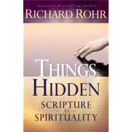 Things Hidden : Scripture as Spirituality by Rohr, Richard, 9780867166590