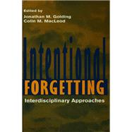 Intentional Forgetting: Interdisciplinary Approaches by Golding,Jonathan M., 9781138876590