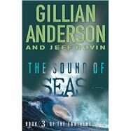 The Sound of Seas Book 3 of The EarthEnd Saga by Anderson, Gillian; Rovin, Jeff, 9781476776590