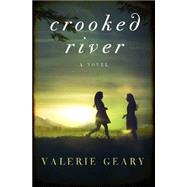 Crooked River by Geary, Valerie, 9780062326591
