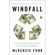 Windfall: The Booming Business of Global Warming by Funk, Mckenzie, 9780143126591