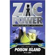 Zac Power #1: Poison Island by Larry, H. I.; Oswald, Ash, 9780312346591