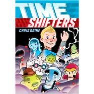Time Shifters by Grine, Chris, 9780545926591
