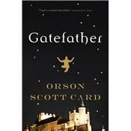 Gatefather A Novel of the Mithermages by Card, Orson Scott, 9780765326591