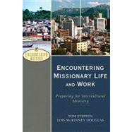 Encountering Missionary Life and Work by Steffen, Tom A., 9780801026591
