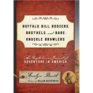 Buffalo Bill, Boozers, Brothels, and Bare-Knuckle Brawlers by Cutsforth, Kellen, 9781442246591