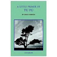 A Little Primer of Tu Fu by Hawkes, David, 9789629966591