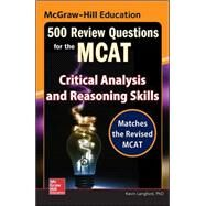 McGraw-Hill Education 500 Review Questions for the MCAT: Critical Analysis and Reasoning Skills by Langford, Kevin, 9780071846592