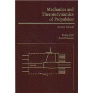 Mechanics and Thermodynamics of Propulsion by Hill, Philip; Peterson, Carl, 9780201146592