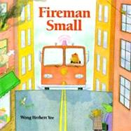 Fireman Small by Yee, Wong Herbert, 9780395816592