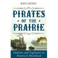 Pirates of the Prairie by Lizzio, Ken, 9781493036592