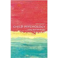 Child Psychology: A Very Short Introduction by Goswami, Usha, 9780199646593