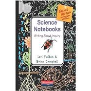 Science Notebooks: Writing About Inquiry by Fulton, Lori; Campbell, Brian; Dyasi, Rebecca E.; Dyasi, Hubert M., 9780325056593