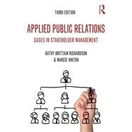 Applied Public Relations: Cases in Stakeholder Management by Richardson; Kathy, 9780415526593
