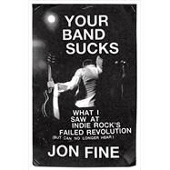 Your Band Sucks by Fine, Jon, 9780670026593