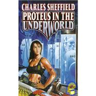 Proteus Underworld by Charles Sheffield, 9780671876593
