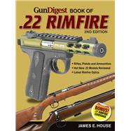 Gun Digest Book of .22 Rimfire by House, James E., 9781440246593