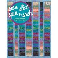 Sew, Slice, Spin & Sash by Ward, Theresa, 9781604686593