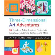 Three-dimensional Art Adventures by Pitamic, Maja; Laidlaw, Jill, 9781613736593