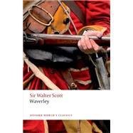 Waverley by Scott, Walter; Lamont, Claire; Sutherland, Kathryn, 9780198716594