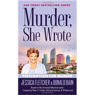 Murder, She Wrote: Prescription For Murder by Fletcher, Jessica; Bain, Donald, 9780451466594