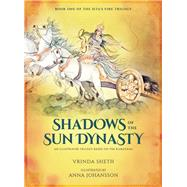 Shadows of the Sun Dynasty An Illustrated Trilogy Based on the Ramayana by Sheth, Vrinda; Johansson, Anna, 9781608876594