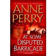 At Some Disputed Barricade by PERRY, ANNE, 9780345456595