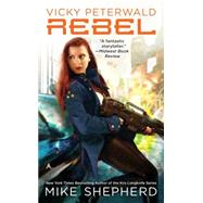 Rebel by Shepherd, Mike, 9780425266595