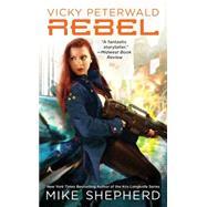 Rebel by Shepherd, Mike, 9780425266595
