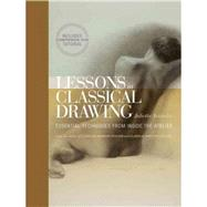 Lessons in Classical Drawing : Essential Techniques from Inside the Atelier by Aristides, Juliette, 9780823006595