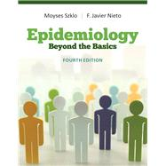 Epidemiology Beyond the Basics by Szklo, Moyses; Nieto, F. Javier, 9781284116595
