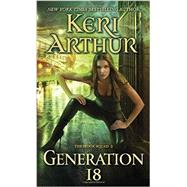 Generation 18 by Arthur, Keri, 9780440246596