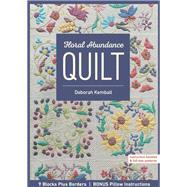 Floral Abundance Quilt by Kemball, Deborah, 9781617456596