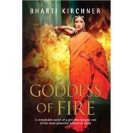 Goddess of Fire by Kirchner, Bharti, 9781847516596