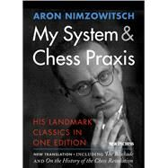 My System & Chess Praxis by Nimzowitsch, Aron; Sherwood, Robert, 9789056916596