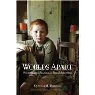 Worlds Apart: Poverty and Politics in Rural America by Duncan, Cynthia M.; Blackwell, Angela Glover, 9780300196597