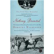 Nothing Daunted : The Unexpected Education of Two Society Girls in the West by Wickenden, Dorothy, 9781439176597