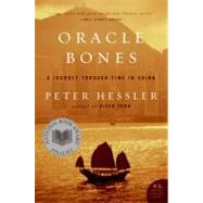 Oracle Bones: A Journey Through Time in China by Hessler, Peter, 9780060826598