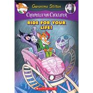 Creepella Von Cacklefur #6: Ride for Your Life! A Geronimo Stilton Adventure by Stilton, Geronimo, 9780545646598