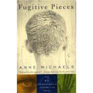 Fugitive Pieces - MICHAELS, ANNE