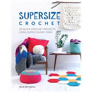 Supersize Crochet by Shrimpton, Sarah, 9781446306598